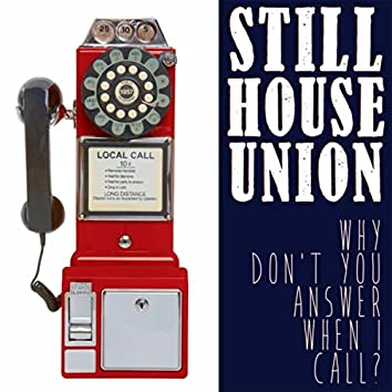 Why Don't You Answer When I Call?
