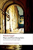 Plays and Petersburg Tales: Petersburg Tales, Marriage, the Governemnt Inspector (Oxford World's Classics)