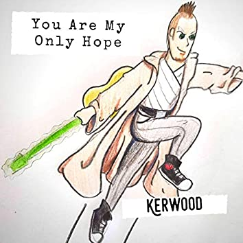 You Are My Only Hope (Help Me Obi Wan Kenobi)
