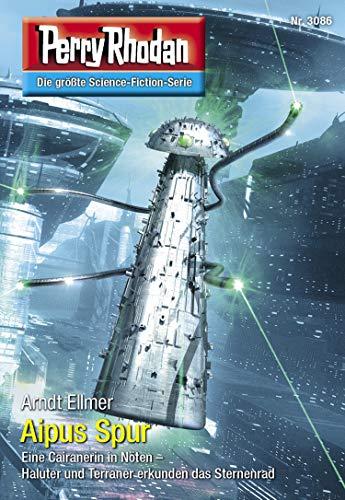 "Perry Rhodan 3086: Aipus Spur: Perry Rhodan-Zyklus ""Mythos"" (Perry Rhodan-Erstauflage)"