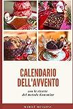 Calendario dell'Avvento: con le ricette del metodo Kousmine