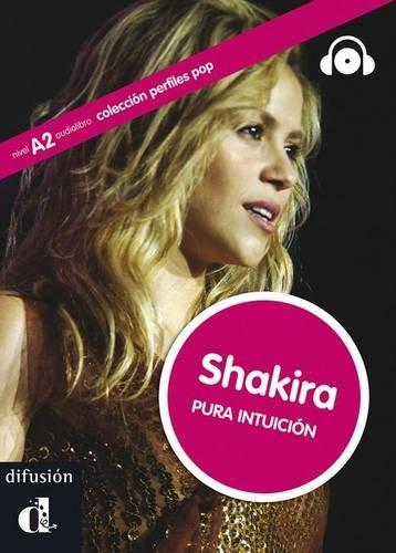 Shakira. Per la Scuola media. Con CD Audio. Con espansione online: pura intuición