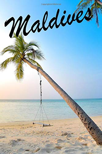 Maldives: Travel Diary For Maldives / Journey Journal For Writing Your Own / Including A Packlist, Pages To Fill Out, The Highlights Of Your Trip, ... / Diary /Over 100 Pages For Up To 45 Days