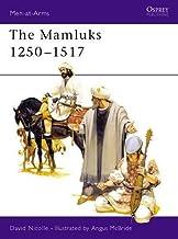 The Mamluks 1250–1517 (Men-at-Arms)