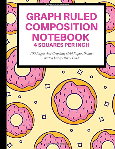 Graph Ruled Composition Notebook 4 Squares Per Inch: 100 Pages, 4x4 Graphing Grid Paper, Donuts (Extra Large, 8.5x11 in.)