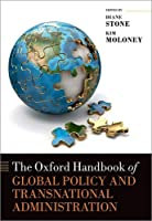 The Oxford Handbook of Global Policy and Transnational Administration (Oxford Handbooks)