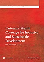 Universal Health Coverage for Inclusive and Sustainable Development: Lessons from Japan (World Bank Study)