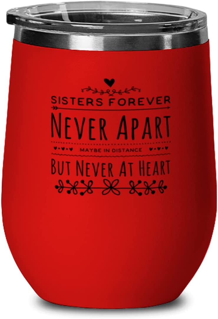 Funny Wine Glass For Sister Forever In Apart service Never Price reduction Maybe Distan
