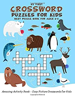 My First Crossword Puzzles for kids - Best Puzzle For Age 6-8. Amazing Activity Book - Easy Picture Crosswords for kids: A...