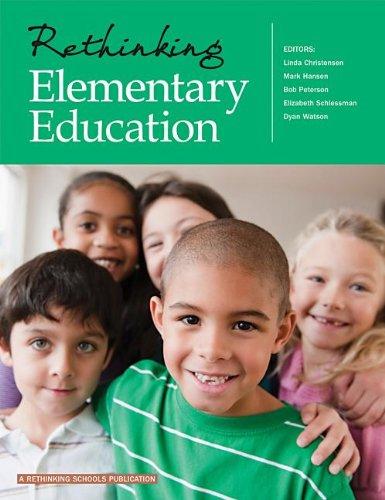 Compare Textbook Prices for Rethinking Elementary Education Illustrated Edition ISBN 9780942961522 by Linda Christensen,Linda Christensen,Mark Hansen,Bob Peterson,Elizabeth Schlessman,Dyan Watson