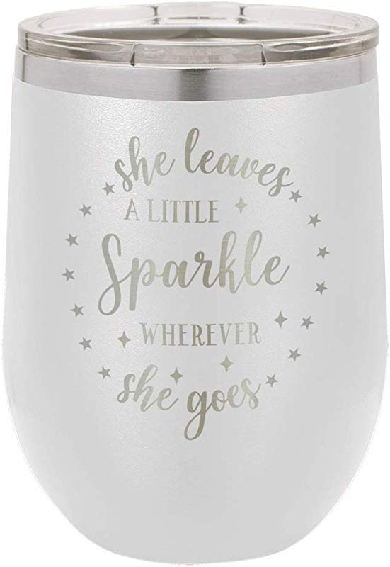 SHE LEAVES A LITTLE SPARKLE WHEREVER SHE GOES White 12 Oz Stemless Wine Glass With Lid Custom Engraved With Funny Quotes And Sayings Stainless Steel Wine Tumbler OnlyGifts Com