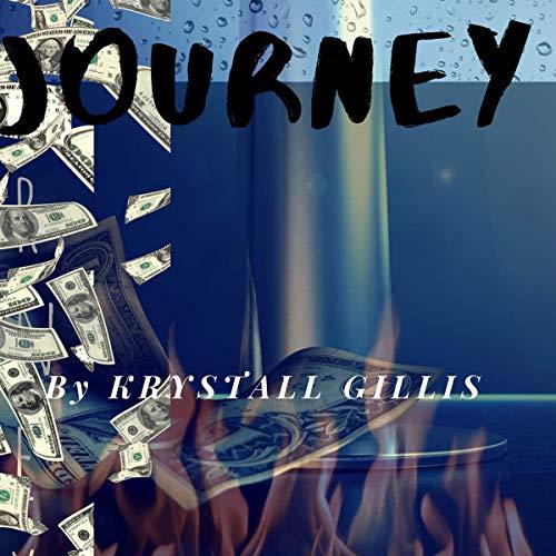 Journey Audiobook By Krystall J. Gillis cover art
