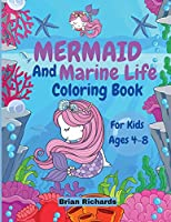Mermaid And Marine Life Coloring Book For Kids: Amazing Coloring with Large, Cute, Unique and High-Quality Images for Boys, Girls, Preschool and Kindergarten Kids Ages 4-8