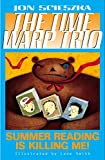 Summer Reading Is Killing Me! #7 (Time Warp Trio)