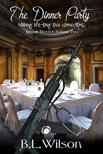 Book: The Dinner Party - making life-long love connections (Jimson Murders Book 2) by BL Wilson