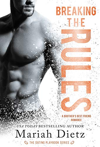 Breaking the Rules: A Brother's Best Friend Romance (The Rules Duet: Book 2)