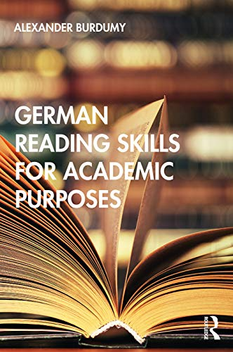 Compare Textbook Prices for German Reading Skills for Academic Purposes Routledge Practical Academic Reading Skills English and German Edition 1 Edition ISBN 9780367186630 by Burdumy, Alexander