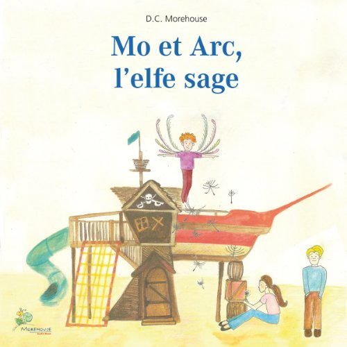 Mo et Arc, l'elfe sage audiobook cover art