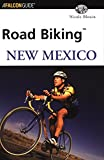 Road Biking New Mexico (Road Biking Series)