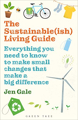 Compare Textbook Prices for The Sustainableish Living Guide: Everything you need to know to make small changes that make a big difference  ISBN 9781472969125 by Gale, Jen