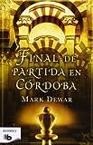 Final de partida en Córdoba (Ficción)