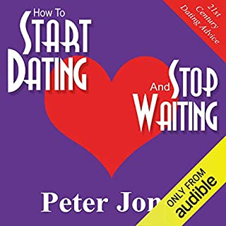 How to Start Dating and Stop Waiting cover art