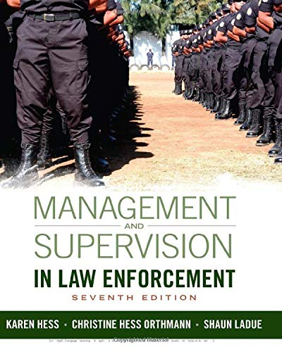 Compare Textbook Prices for Management and Supervision in Law Enforcement 7 Edition ISBN 9781285447926 by Hess, Kären M.,Hess Orthmann, Christine,LaDue, Shaun E.