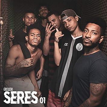 Piores Seres 01