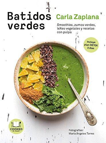 Batidos verdes: Smoothies, zumos verdes, leXes vegetales y snacks con pulpa (Cooked by Urano)