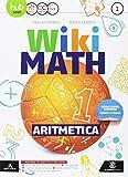 Wiki math. Aritmetica-Geometria. Per la Scuola media. Con e-book. Con espansione online (Vol. 1)