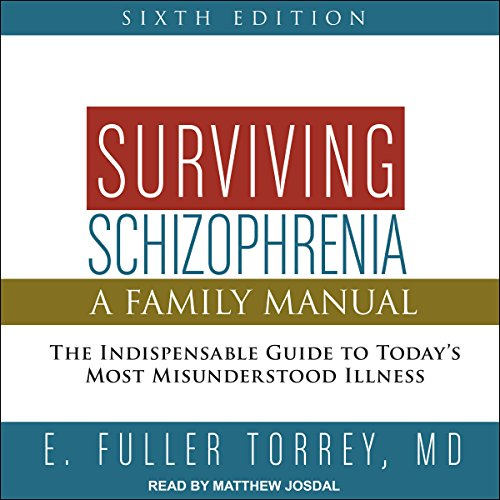 Surviving Schizophrenia, 6th Edition audiobook cover art