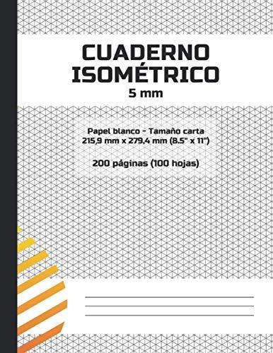 Cuaderno Isométrico 5mm - Papel blanco - Tamaño carta - 200 páginas: Papel isométrico para dibujo. Triángulos equiláteros de 5 milímetros