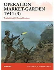Ford, K: Operation Market-Garden 1944 3: The British XXX Corps Missions: 317