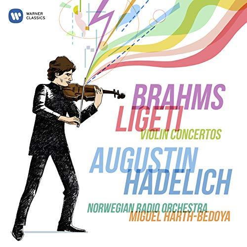 Augustin Hadelich - Brahms, Ligeti: Violin Concertos - Johannes Brahms, György Ligeti - Norwegian Radio Orchestra - Miguel Harth-Bedoya  - (CD)