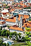 Graz: Graz travel notebook journal, 100 pages, contains expressions and proverbs from Austria, a perfect travel gift or to write your own Graz travel guide.