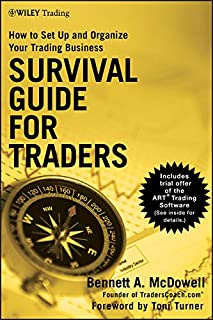 Survival Guide for Traders: How to Set Up and Organize Your Trading Business (Wiley Trading Book 532)