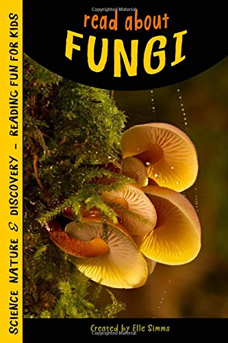 Read About Fungi - Reading Fun for Kids (Read About Books) (Volume 4)