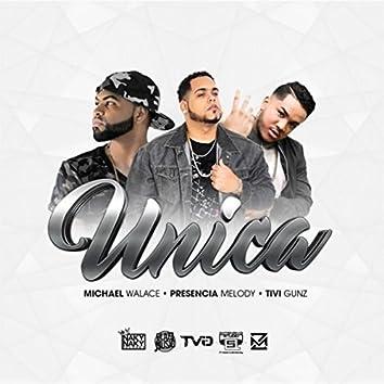 Unica (feat. Michael Walace & Tivi Gunz)