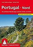Die schönsten Wanderungen zwischen Estrela und Minho. 50 Touren mit GPS-Tracks (Rother Wanderführer)