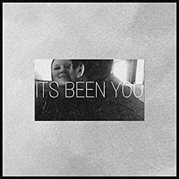 Its Been You