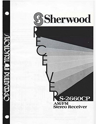Sherwood S-2660CP Receiver Owners Instruction Manual Reprint [Plastic Comb] [Jan 01, 1900]