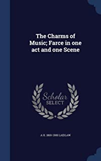 The Charms of Music; Farce in one act and one Scene