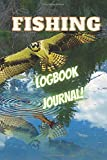 Fishing Logbook Journal: 120 Page Fishing Log Book Detailed Journal for Fishing Enthusiasts. Keep an Accurate Fishing Logbook Journal Just Like the Pros! A Great Fishing Logbook Gift Under 10 Dollars.