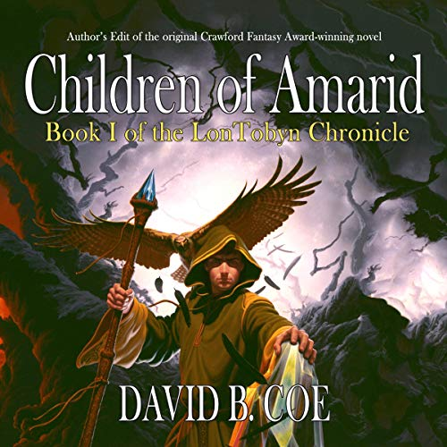 Children of Amarid                   By:                                                                                                                                 David B. Coe                               Narrated by:                                                                                                                                 Pete Cross                      Length: 21 hrs and 52 mins     2 ratings     Overall 4.5