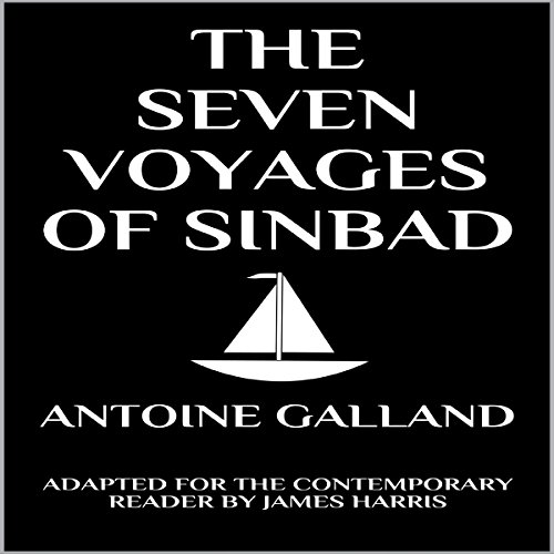 The Seven Voyages of Sinbad the Sailor: Adapted for the Contemporary Reader audiobook cover art