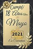 cumplir 18 años en Mayo de 2021 En Cuarentena: Feliz 18 cumpleaños 18 años de edad Regalo para niños y niñas, awsome Tarjeta alternativa 2021, Diario ... niños niñas nacidos en 2003 (Spanish Edition)