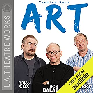 Art                   By:                                                                                                                                 Yasmina Reza,                                                                                        Christopher Hampton                               Narrated by:                                                                                                                                 Bob Balaban,                                                                                        Brian Cox,                                                                                        Brian Perry                      Length: 1 hr and 49 mins     95 ratings     Overall 4.4
