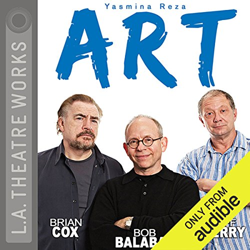 Art                   By:                                                                                                                                 Yasmina Reza,                                                                                        Christopher Hampton                               Narrated by:                                                                                                                                 Bob Balaban,                                                                                        Brian Cox,                                                                                        Brian Perry                      Length: 1 hr and 49 mins     2 ratings     Overall 5.0