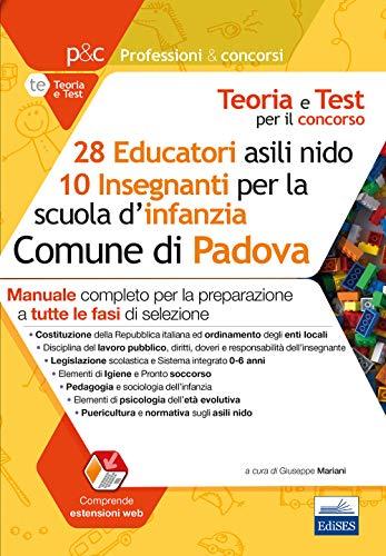 Concorso 28 educatori asili nido e 10 insegnanti scuola infanzia nel Comune di Padova. Manuale per la preparazione a tutte le prove di selezione. Con estensione onlinte