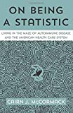 On Being A Statistic: Living in the Maze of Autoimmunity and the American Health Care System